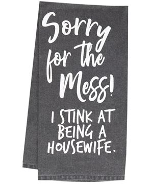 Picture of Sorry For The Mess Dish Towel