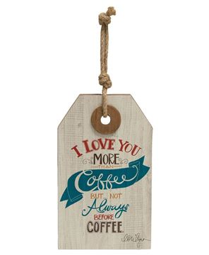 Picture of I Love You More Than Coffee Wood Tag