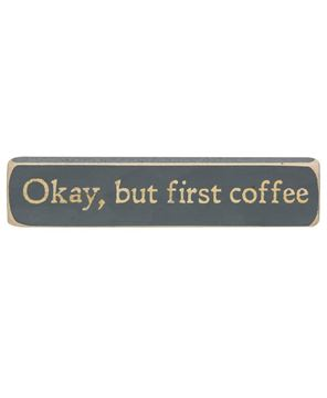 """Picture of Okay, But First Coffee Laser Cut Block, 8"""""""