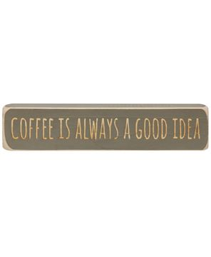 """Picture of Coffee is Always a Good Idea Laser Cut Block, 8"""""""