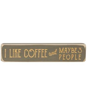 Picture of I Like Coffee and Maybe 3 People Laser Cut Block, 8""