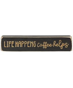 Picture of Life Happens Coffee Helps Laser Cut Block, 8""