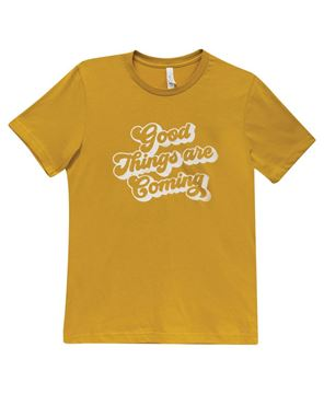 Picture of Good Things are Coming T-Shirt