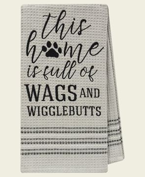 Picture of This Home is Full of Wags and Wigglebutts Dish Towel