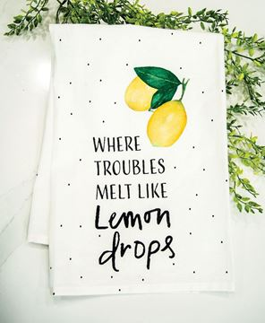 Picture of Where Troubles Melt Like Lemon Drops Dish Towel